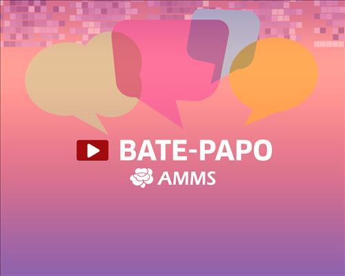 Bate-papo AMMS com Nathália Oliveira e Camila Davoglio